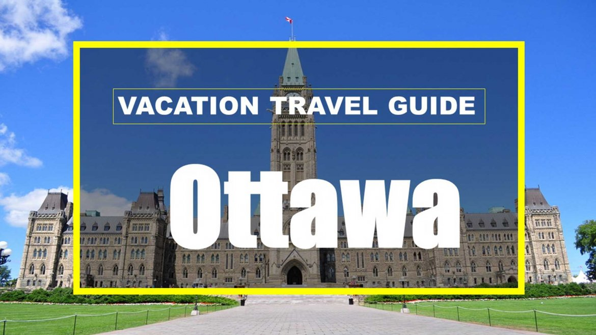 Top Vacation Travel Guide To Ottawa Canada trip explore attractions tourist guide vacation travel National Gallery of Parliament Hill Zen Tripstar