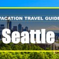 Amazing Vacation Travel Guide To Seattle Zen Tripstar Seattle vacations trip explore attractions tourist guide Seattle travel guide vacation tourism